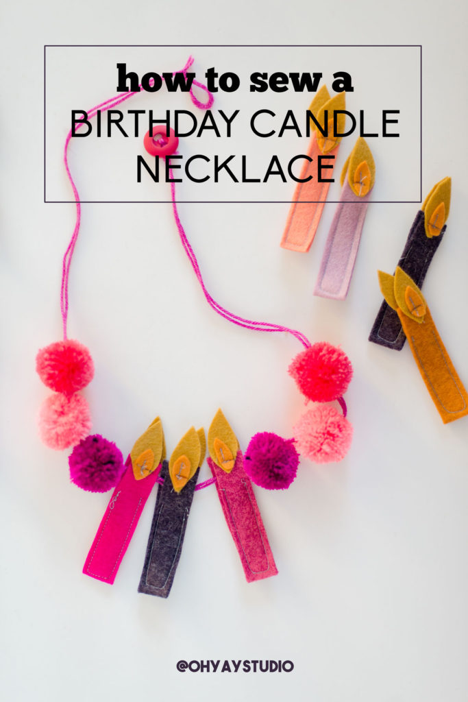 How to make a birthday necklace, fabric birthday necklace, DIY birthday necklace for kids, Easy birthday necklace pattern, Easy sewn birthday candles, oh yay studio pattern, oh yay studio sewing